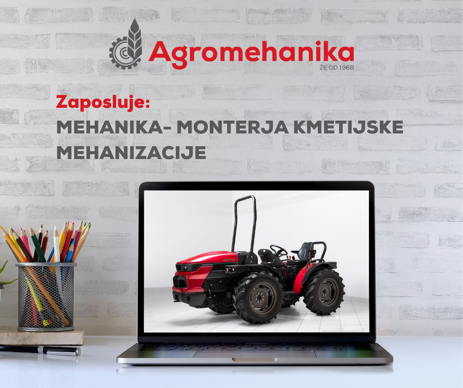 Iščemo mehanika - monterja kmetijske mehanizacije.